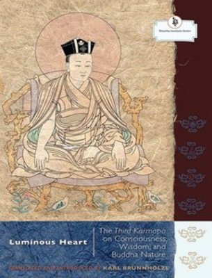 Product picture Luminous Heart: The Third Karmapa On Consciousness,